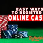 Easy Ways to Register At an Online Casino